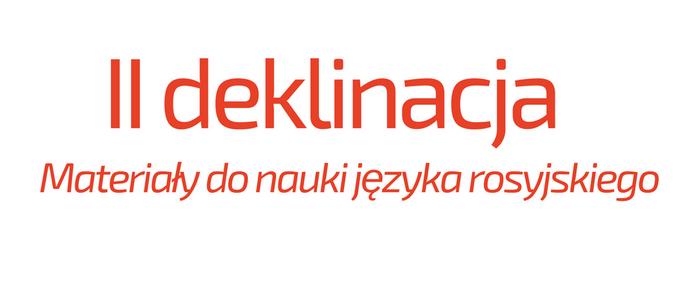 Druga deklinacja w rosyjskim