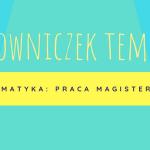 #5 Słowniczek tematyczny – praca magisterska