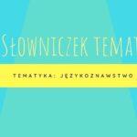 #12 Słowniczek tematyczny – językoznawstwo